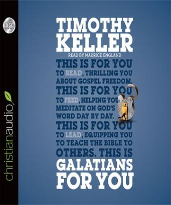 Galatians for You: For Reading, for Feeding, for Leading, Timothy Keller