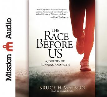 Race Before Us: A Journey of Running and Faith, Bruce H. Matson