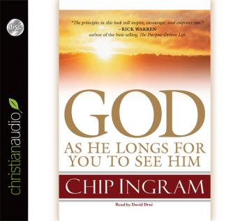 God: As He Longs for you to See Him, Chip Ingram