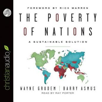 Poverty of Nations: A Sustainable Solutions, Barry Asmus, Wayne Grudem