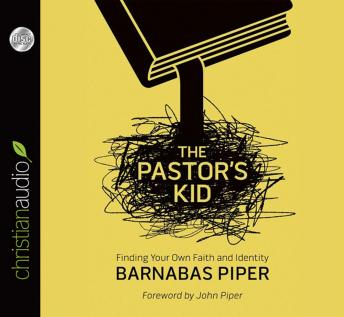 Pastor's Kid: Finding Your Own Faith and Identity, Barnabas Piper