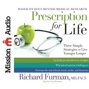 Prescription for Life: Three Simple Strategies to Live Younger Longer, Richard Furman