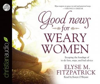 Good News for Weary Women, Elyse M. Fitzpatrick