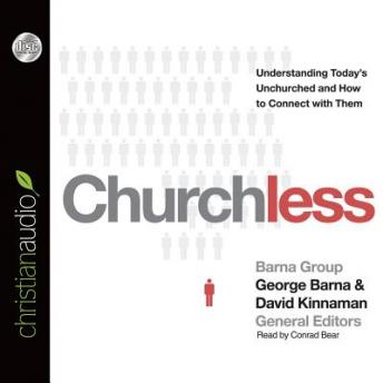 Churchless: Understanding Today's Unchurched and How to Connect with Them, George  Barna, David Kinnaman
