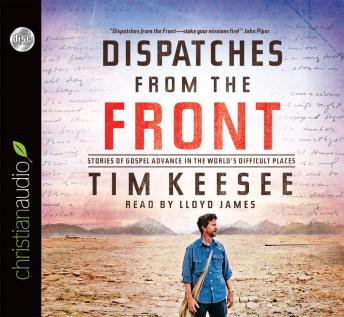 Dispatches from the Front, Tim Keesee
