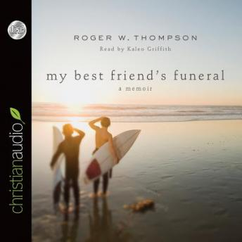 My Best Friend's Funeral, Roger W. Thompson