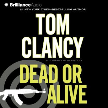 Dead or Alive, Tom Clancy and Grant Blackwood