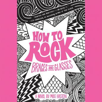 How to Rock Braces and Glasses, Alloy LLC, Meg Haston