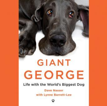 Giant George: Life with the World's Biggest Dog, Lynne Barret-Lee, Dave Nasser