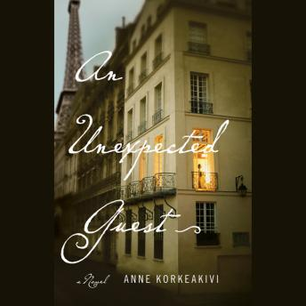 Unexpected Guest: A Novel, Anne Korkeakivi