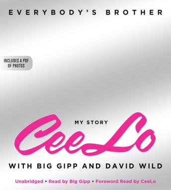 Everybody's Brother, Big Gipp, David Wild, Ceelo Green