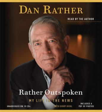 Rather Outspoken: My Life in the News, Audio book by Dan Rather