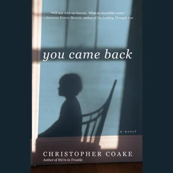 You Came Back: A Novel, Christopher Coake