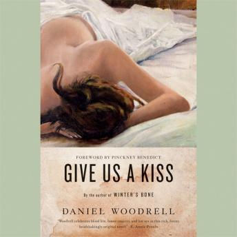 Download Give Us a Kiss: A Novel by Daniel Woodrell