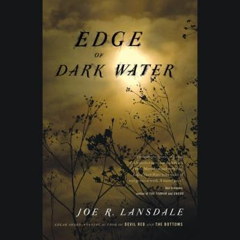 Edge of Dark Water, Joe R. Lansdale