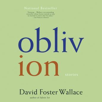 Oblivion: Stories, David Foster Wallace