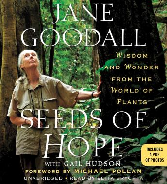 Seeds of Hope: Wisdom and Wonder from the World of Plants, Jane Goodall, Gail Hudson