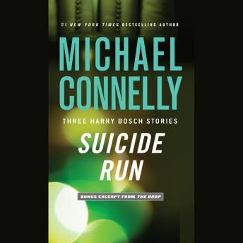Suicide Run: Three Harry Bosch Stories, Michael Connelly