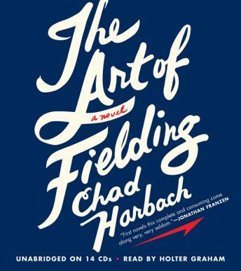 Art of Fielding: A Novel, Chad Harbach