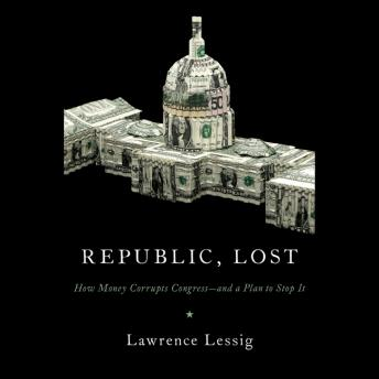 Republic, Lost: Version 2.0 (Part 1) : The Flaw, Lawrence Lessig