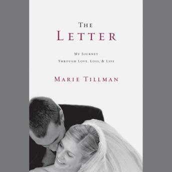 Letter: My Journey Through Love, Loss, and Life, Marie Tillman