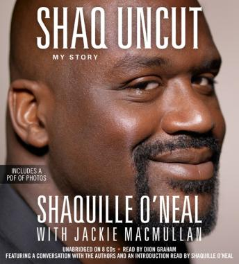 Shaq Uncut: My Story, Jackie MacMullan, Shaquille O'Neal