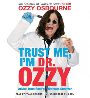 Trust Me, I'm Dr. Ozzy: Advice from Rock's Ultimate Survivor, Ozzy Osbourne