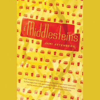 Middlesteins: A Novel, Jami Attenberg