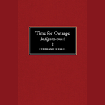 Time for Outrage: Indignez-vous!, Stéphane Hessel
