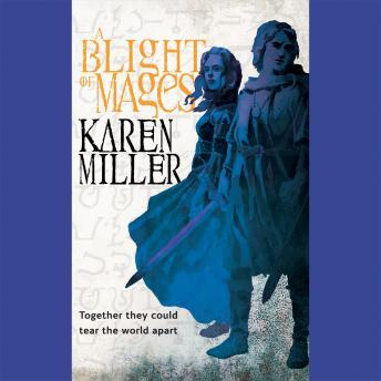 Blights of Mages, Karen Miller