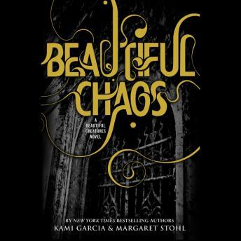 Beautiful Chaos, Kami Garcia, Margaret Stohl