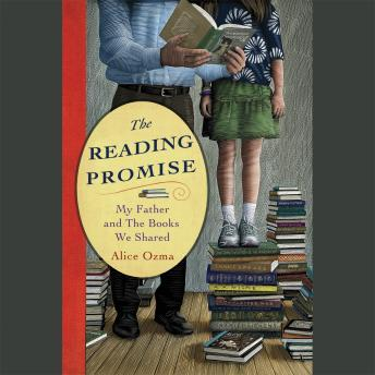 Reading Promise: My Father and the Books We Shared, Alice Ozma