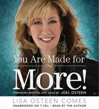You Are Made for More!: How to Become All You Were Created to Be, Lisa Comes, Joel Osteen