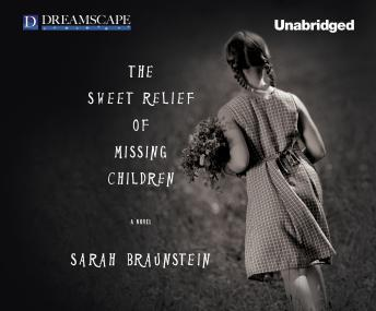 Sweet Relief of Missing Children, The, Sarah Braunstein
