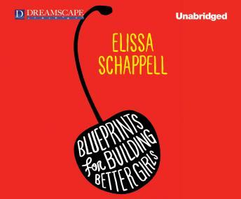 Blueprints for Building Better Girls, Elissa Schappell