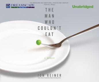 Man Who Couldn't Eat, Jon Reiner