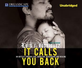It Calls You Back, Luis J. Rodriguez