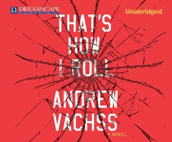 That's How I Roll, Andrew Vachss