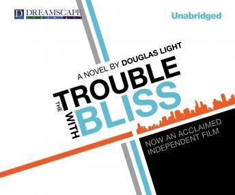 Trouble with Bliss, Douglas Light