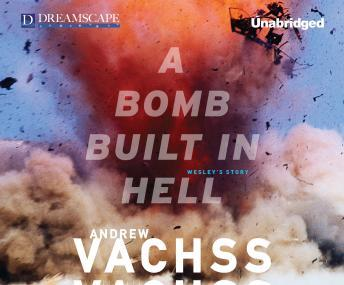 Bomb Built in Hell, Andrew Vachss