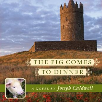 Pig Comes to Dinner, Joseph Caldwell