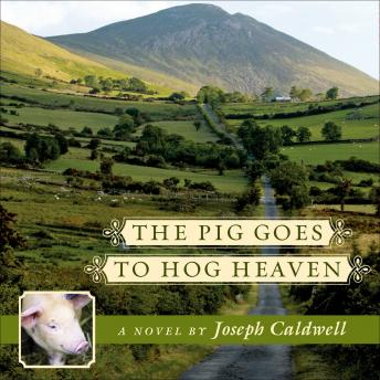 Pig Goes to Hog Heaven, Joseph Caldwell