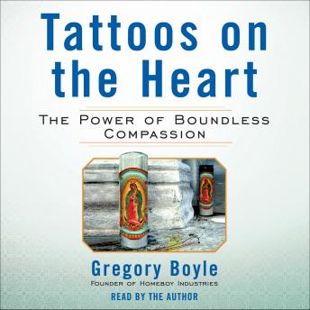Download Tattoos on the Heart: The Power of Boundless Compassion by Gregory Boyle