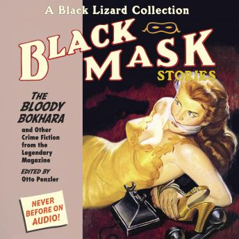 Black Mask 6: The Bloody Bokhara: And Other Crime Fiction from the Legendary Magazine, Otto Penzler