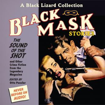 Black Mask 8: The Sound of the Shot: And Other Crime Fiction from the Legendary Magazine, Otto Penzler