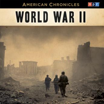 NPR American Chronicles: World War II, NPR