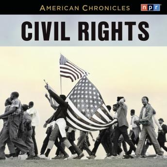 NPR American Chronicles: Civil Rights, NPR