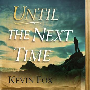Until the Next Time, Kevin Fox