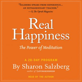 Real Happiness: The Power of Meditation: A 28-Day Program, Audio book by Sharon Salzberg