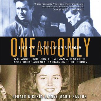 One and Only: The Untold Story of On the Road, Anne Marie Santos, Gerald Nicosia